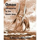Omoo: Adventures in the South Seas by Herman Melville (Paperback / softback, 2014)