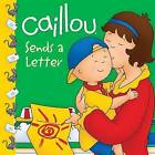 Caillou Sends a Letter by Editions Chouette (Paperback, 2012)