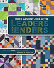 More Adventures with Leaders and Enders: Make Even More Quilts in Less Time by Bonnie K. Hunter (Paperback, 2014)