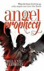The Angel Prophecy: When the Forces of Evil Rise Up, Only Angels Can Save the Earth by Melanie Redmond (Paperback, 2014)