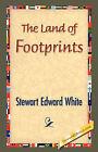 The Land of Footprints by Stewart Edward White (Hardback, 2007)