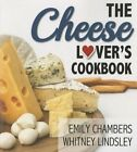 The Cheese Lover's Cookbook by Whitney Lindsley, Emily Chambers (Paperback / softback, 2015)