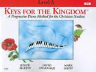 Keys for the Kingdom, Level A by Joseph Martin, Mark Hayes, David Angerman (Paperback / softback, 1995)