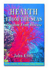 Health from the Seas: Freedom from Disease by John Croft (Paperback, 2003)