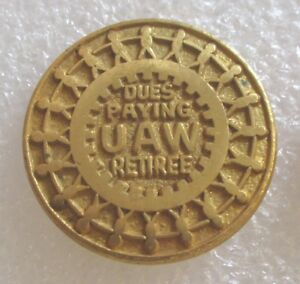 Vintage-Dues-Paying-UAW-Retiree-United-Auto-Workers-Union-Retired-Member-Pin