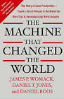 The Machine That Changed the World: The Story of Lean Production-- Toyota's Secret Weapon in the Global Car Wars That Is Now Revolutionizing World Industry by James P Womack, Japan Steel Industry Professor of Civil and Environmental Engineering and Engineering Systems Emeri Daniel Roos, Daniel T Jones (Paperback, 2007)