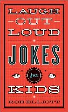 Laugh-Out-Loud Jokes for Kids by Rob Elliott and Baker Publishing Group Staff (2010, Paperback)