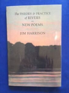 Details About The Theory Practice Of Rivers And New Poems 1st Ed Signed By Jim Harrison