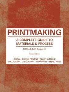 Printmaking-A-Complete-Guide-to-Materials-amp-Processes-Paperback-by-Fick-B