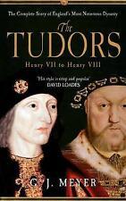 Very Good 1445601435 Paperback The Tudors Henry VII to Henry VIII Meyer, G. J.