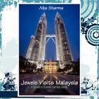 Jewels Visits Malaysia a Jewels Travel Series Book by Alka Sharma 9781434350602