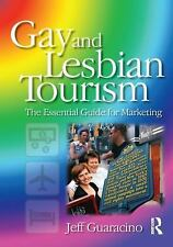 Gay and Lesbian Tourism: the Essential Guide for Marketing-ExLibrary