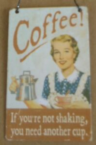 Coffee You Need.. Vintage Retro Mini Metal Sign If You/'re Not Shaking