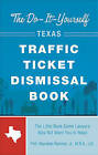 The Do-It-Yourself Texas Traffic Ticket Dismissal Book: The Little Book Some Lawyers May Not Want You to Read by Reynaldo Ramirez (Paperback / softback, 2010)