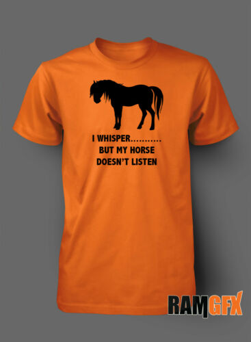 I WHISPER BUT MY HORSE DOESNT LISTEN GIFT  BNWT ADULT T SHIRT S-XXL PERSONALISED