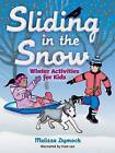 Sliding in the Snow by Fran Lee, Melissa Dymock (Paperback, 2015)