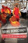 Doing Democracy: Activist Art and Cultural Politics by State University of New York Press (Paperback, 2014)