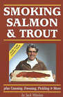 Smoking Salmon and Trout: Plus Canning, Freezing, Pickling and More by Jack Whelan (Paperback, 2002)