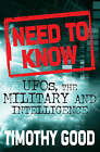 Need to Know: UFOs, the Military and Intelligence by Timothy Good (Paperback, 2007)