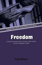 Freedom: a Daily Devotional for Those in the Midst of the Struggles of Life :...