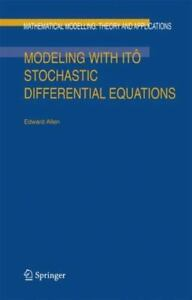 Details about Modeling with Ito Stochastic Differential Equations: By E  Allen