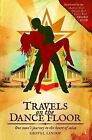 Travels on the Dance Floor: One Man's Journey to the Heart of Salsa by Grevel Lindop (Paperback, 2010)