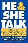 He & She Talk  : How to Communicate with the Opposite Sex by Laurie Schloff, Marcia Yudkin (Paperback / softback, 2011)