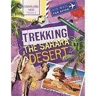 Trekking the Sahara by Sonya Newland (Hardback, 2016)