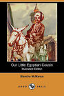Our Little Egyptian Cousin (Illustrated Edition) (Dodo Press) by Blanche McManus (Paperback / softback, 2008)