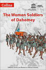 Women in African History: The Women Soldiers of Dahomey by UNESCO (Paperback, 2015)