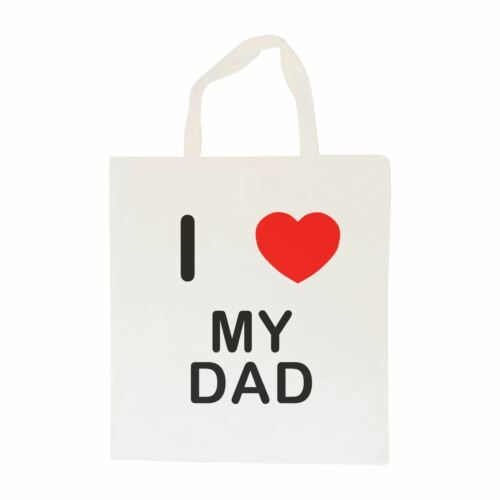 Shopper or Sling Cotton BagSize choice Tote I Love My Dad