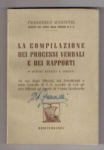 F.Magistri LA COMPILAZIONE DEI PROCESSI VERBALI E DEI RAPPORTI 1952 3 Ed. - Italia - F.Magistri LA COMPILAZIONE DEI PROCESSI VERBALI E DEI RAPPORTI 1952 3 Ed. - Italia