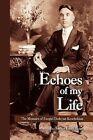 Echoes of My Life by Ezegiel Keochekian 9781425758073 Paperback 2007