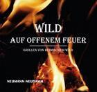 Wild auf offenem Feuer (2013, Gebundene Ausgabe)