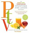 Ptv: Smoothies and Juices: Boost Your Immune System and Increase Your Energy with a Flexitarian Diet by Tina Haupert (Paperback, 2014)