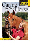 Caring for Your Horse by Lesley Ward (Paperback, 2010)