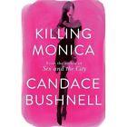 Killing Monica Bushnell Candace Good Book ISBN 9780316731836