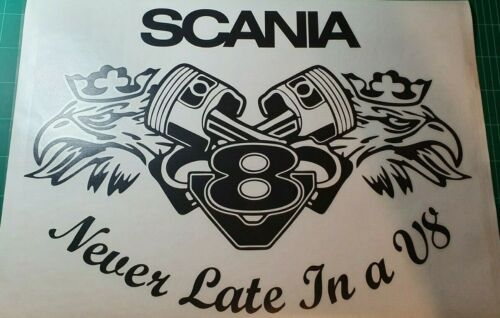 SCANIA NEVER LATE IN A V8 DECAL STICKER