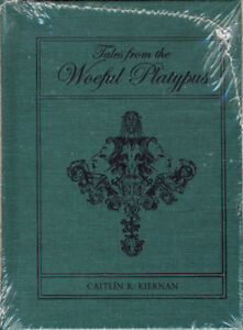 Caitlin-R-Kiernan-TALES-FROM-THE-WOEFUL-PLATYPUS-small-hc-NEW-SEALED
