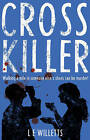 Cross Killer: Walking a Mile in Someone Else's Shoes Can be Murder! by Troubador Publishing (Paperback, 2016)