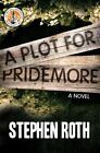A Plot for Pridemore: A Novel by Stephen Roth (Paperback, 2014)