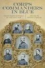Corps Commanders in Blue: Union Major Generals in the Civil War by LSU Press (Hardback, 2014)