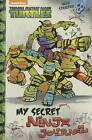 My Secret Ninja Journal (Teenage Mutant Ninja Turtles) by Random House (Hardback, 2017)