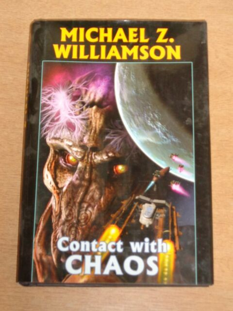 Contact With Chaos by Michael Z Williamson (Hardback)< 9781416591542