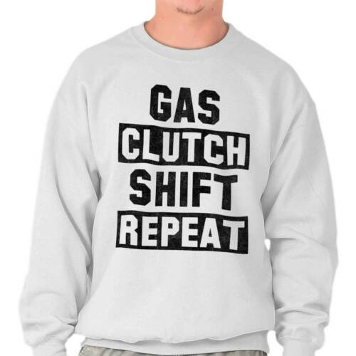 Gas Clutch Shift Repeat Funny Shirt Cute Gift Cool Sarcastic Pullover Sweatshirt