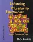 Enhancing Leadership Effectiveness through Psychological Type: A Development Guide for Using Psychological Type with Executives, Managers and Supervisors by Roger Pearman (Paperback, 1999)