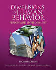 Dimensions of Human Behavior: Person and Environment by Elizabeth D. Hutchison (Paperback, 2010)
