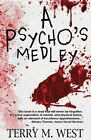 A Psycho's Medley by Terry M West (Paperback / softback, 2013)