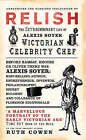 Relish: The Extraordinary Life of Alexis Soyer, Victorian Celebrity Chef by Ruth Cowen (Paperback, 2007)