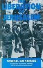 The Liberation of Jerusalem: Battle of 1967 by Uzi Narkiss (Hardback, 1983)